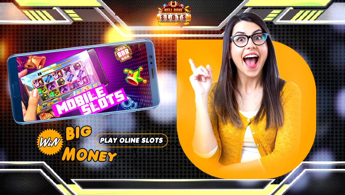 Experience Adventure Of Slot Game At Well Done Slots